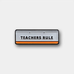 Teachers Rule Enamel Pin